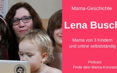 #015 Mama-Geschichte: Lena Busch