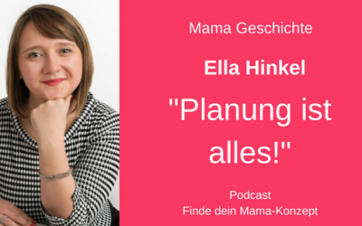 #044 Planung ist alles! Von der Selbstständigkeit als Mama im Homeoffice