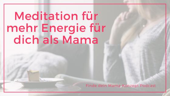 #055 Alles ist gut! Meditation für mehr Energie für dich als Mama