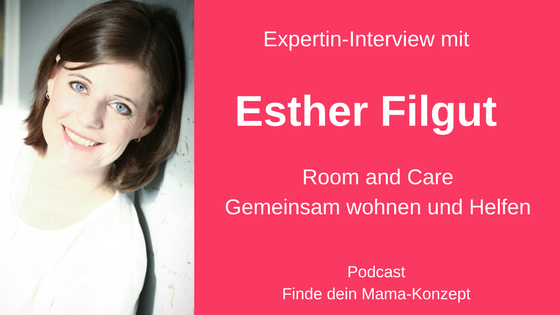 #017 Expertin-Interview: Esther Filgut von Room and Care