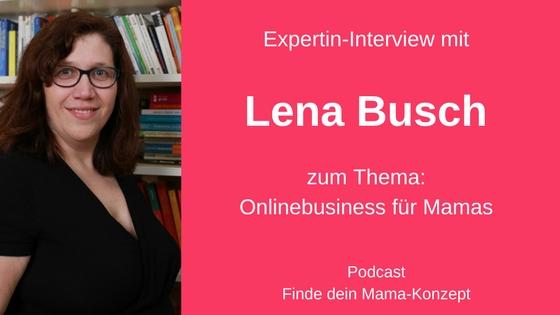 #014 Expertin-Interview: Lena Busch (Onlineselbstständig = Vereinbarkeit?)