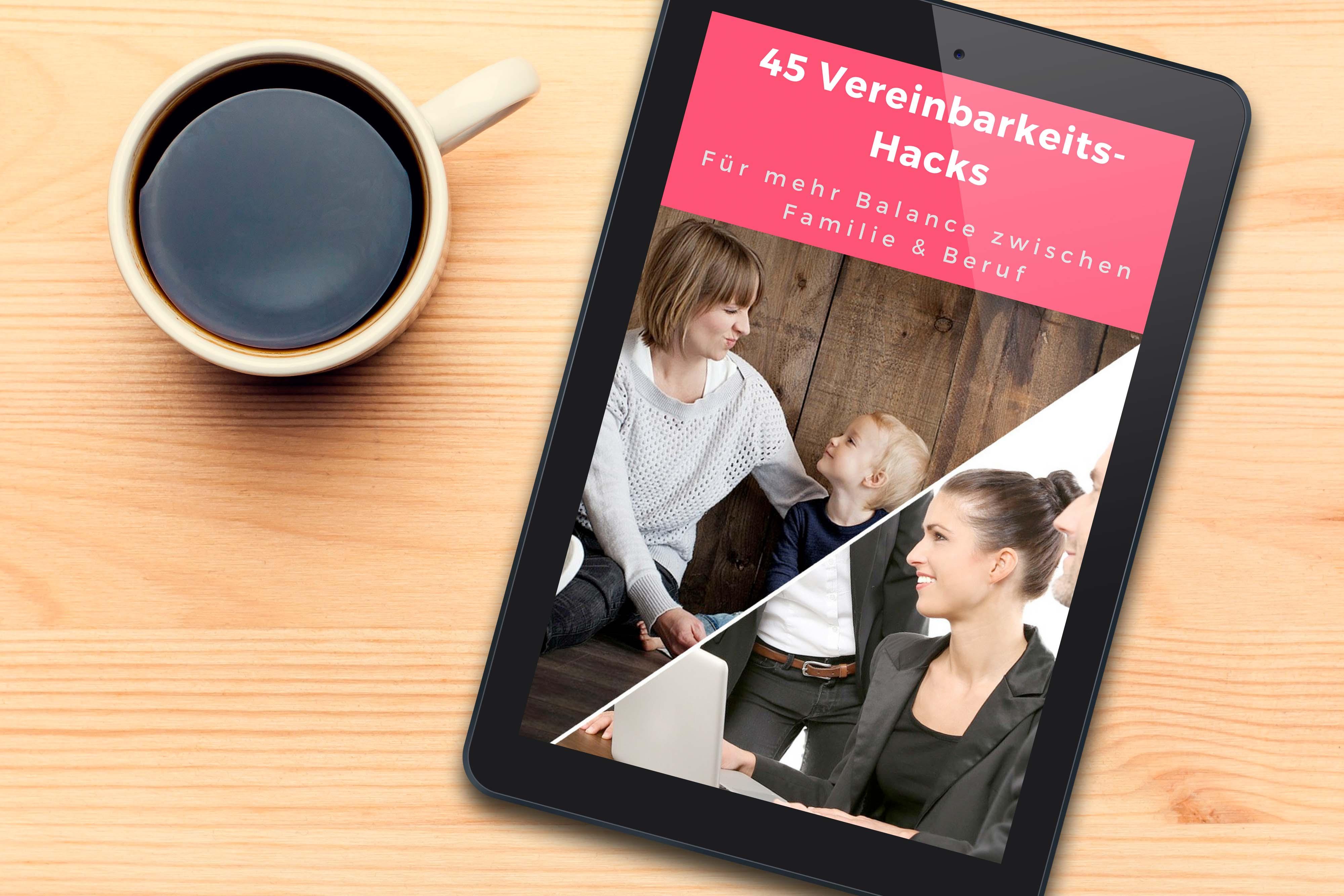 Trage dich hier für meinen Newsletter ein und du bekommst Zugang zu 45 Vereinbarkeits-Hacks.