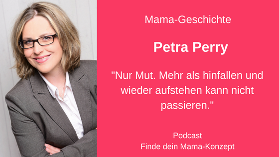 #039 Mama-Geschichte Petra Perry: selbstständig
