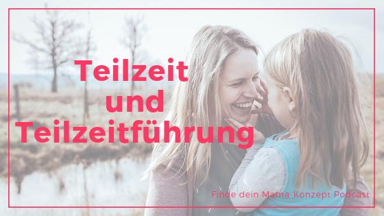 """#084 Diana Leib von Zweitöchter über ihre Masterarbeit """"Teilzeitführungsmodelle"""""""