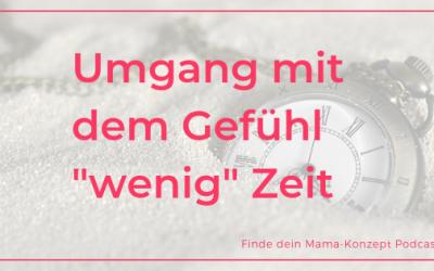 #099 Reduzierte Zeit – wie kann ich als Mutter damit umgehen?