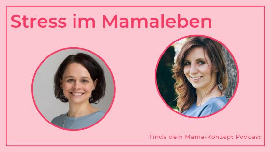 #102 Warum du als Mama immer gestresst bist – Duoepisode mit Sabrina von Mamahoch2