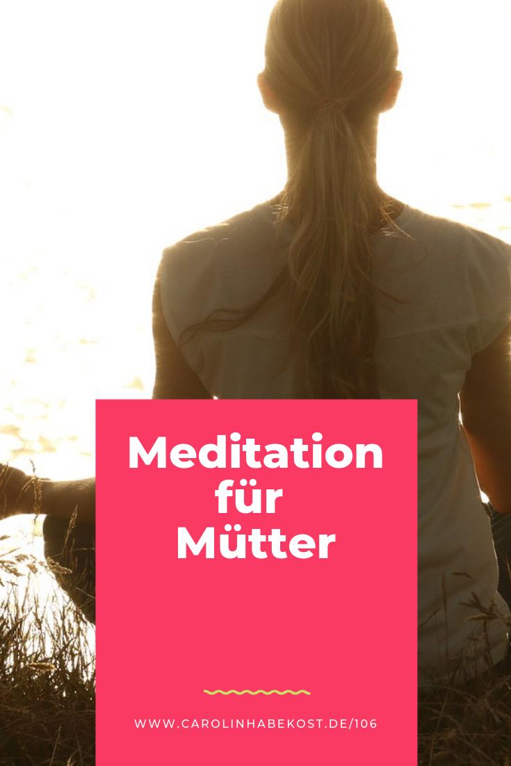 Meditation für Mütter und Mamas