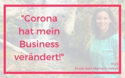 # 129 Mama-Geschichte: Nadine verändert ihr Business durch Corona