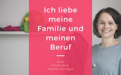 #140 Über mich – Ich liebe meine Familie und ich liebe meinen Beruf